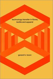 Cover of: Technology Transfer in Fibres, Textile and Apparel | Gerard K. Boon