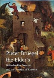 Cover of: Pieter Bruegel the Elder's Netherlandish proverbs and the practice of rhetoric | Mark A. Meadow