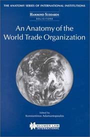 An Anatomy of the World Trade Organization (The Anatomy Series of the International Institutions)