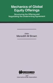 Cover of: Mechanics of Global Equity Offerings:Structuring the Offering and Negotiating the Underwriting Agreement