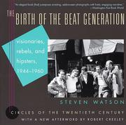 Cover of: birth of the beat generation | Steven Watson