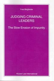 Cover of: Judging Criminal Leaders - The Slow Erosion of Impunity (NIJHOFF LAW SPECIALS Volume 55) (Nijhoff Law Specials, 55.)