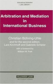 Cover of: Arbitration and Mediation in International Business, 2nd Edition (International Arbitration Law Library) | Christian Buhring-Uhle