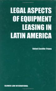 Cover of: Legal aspects of equipment leasing in Latin America | Rafael Castillo Triana