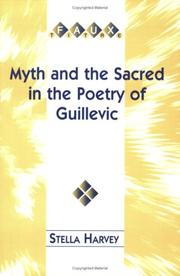 Cover of: Myth and the sacred in the poetry of Guillevic | Stella Harvey