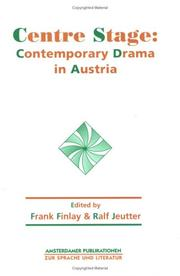 Cover of: CENTRE STAGE:CONTEMPORARY DRAMA IN AUSTRIA.(Amsterdamer Publikationen zur Sprache und Literatur 137)