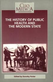 Cover of: The History of Public Health and the Modern State (Welcome Institute Series in the History of Medicine) (Clio Medica 26)