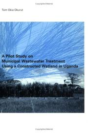 Cover of: Pilot Study on Municipal Wastewater Treatment Using a Constructed Wetland in Uganda | Tom Okia Okurut
