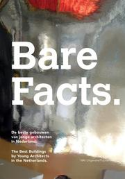 Cover of: Bare Facts: The Best Buildings by Young Architects in the Netherlands