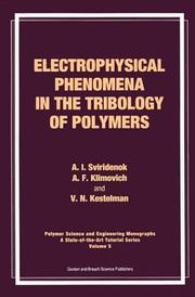 Cover of: Electrophysical phenomena in the tribology of polymers | A. I. Sviridenok