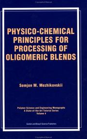 Cover of: Physico-chemical principles for processing of oligomeric blends