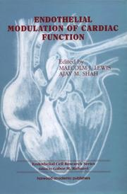 Cover of: Endothelial Modulation of Cardiac Function (Endothelial Cell Research) | Malcolm J Lewis