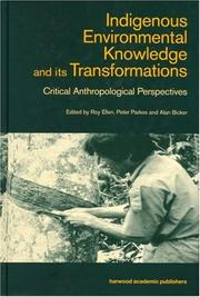 Cover of: Indigenous Environmental Knowledge and its Transformations | Roy Ellen