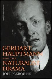 Cover of: Gerhart Hauptmann and the Naturalist Drama (German Theatre Archive)