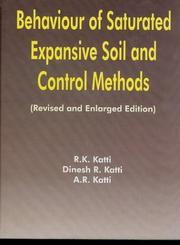 Behaviour of saturated expansive soil and control methods by R. K. Katti