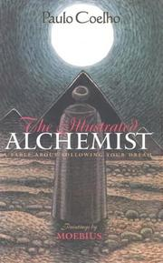 Cover of: The illustrated Alchemist: a fable about following your dream