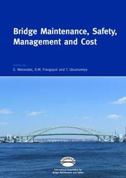 Cover of: Bridge Maintenance, Safety, Management and Cost (Book + CD-ROM) | Watanabe, Eiichi