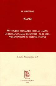 Cover of: Attitudes towards social limits, undersocialized behavior, and self-presentation in young people | Hans Grietens