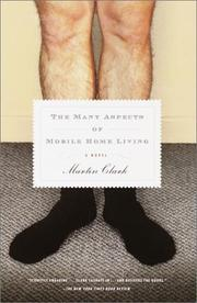 Cover of: The Many Aspects of Mobile Home Living | Martin Clark