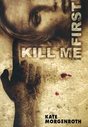 Cover of: Kill me first