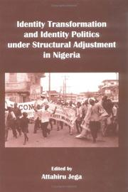 Cover of: Identity transformation and identity politics under structural adjustment in Nigeria