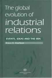 Cover of: global evolution of industrial relations | Bruce E. Kaufman