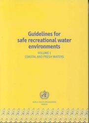 Cover of: Guidelines for Safe Recreational Water Environments. Volume 1 Coastal and Fresh Waters | World Health Organization