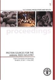 Cover of: Protein sources for the animal feed industry by FAO Expert Consultation and Workshop on Protein Sources for the Animal Feed Industry (2002 Bangkok, Thailand)