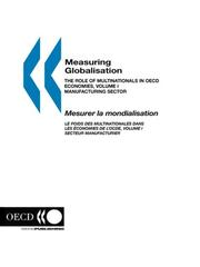 Cover of: Measuring Globalisation: The Role of Multinationals in OECD Economies,Volume I