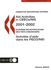 Cover of: Creditor Reporting System: Aid Activities in Ceecs/nis Development Assistance Committee (Creditor Reporting System: Aid Activities in CEECs/NIS) by Organisation for Economic Co-operation and Development