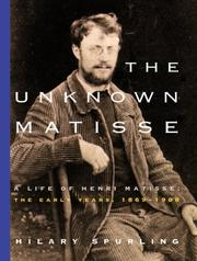 Cover of: The Unknown Matisse | Hilary Spurling