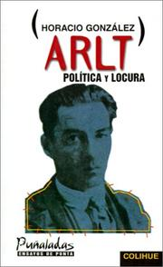 Cover of: Arlt, política y locura