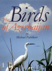 Cover of: The Birds of Azerbaijan (Faunistica) | Michael Patrikeev
