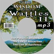 Cover of: The Wisdom of Wallace D. Wattles II - Including: The Purpose Driven Life, The Law of Attraction & The Law of Opulence
