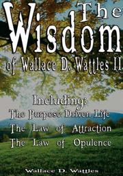 Cover of: The Wisdom of Wallace D. Wattles II - Including