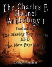 Cover of: The Charles F. Haanel Anthology I.  Including