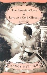 Cover of: The Pursuit of Love & Love in a Cold Climate | Nancy Mitford