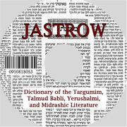 Cover of: Dictionary of the Targumim, Talmud Babli, Yerushalmi, and Midrashic Literature