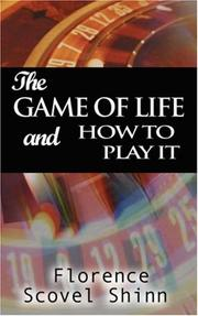 Cover of: The Game of Life and How to Play It | Florence Scovel-Shinn