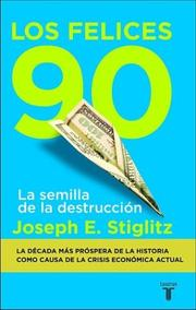 Cover of: Los felices 90 (The Roaring Nineties: A New History of the World's Most Prosperous Decade)