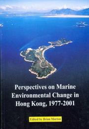 Cover of: Perspectives on Marine Environmental Change in Hong Kong and Southern China, 1977-2001 | Brian Morton