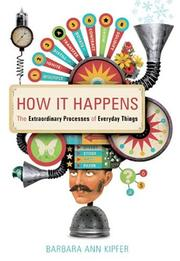 Cover of: How It Happens: the extraordinary processes of everyday things
