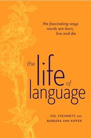 Cover of: The Life of Language: The fascinating ways words are born, live & die