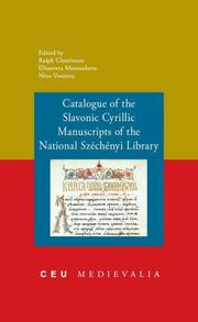 Cover of: Catalogue of the Slavonic cyrillic manuscripts of the National Széchényi Library |