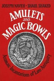 Amulets and magic bowls by Joseph Naveh