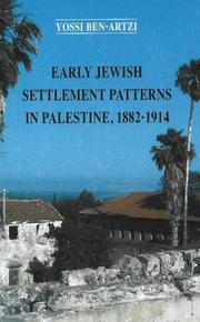 Cover of: Early Jewish settlement patterns in Palestine, 1882-1914 | Yossi Ben-Artzi