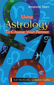 Cover of: Using Astrology to Choose Your Partner (Complete Guides series) | Amanda Starr
