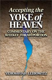 Cover of: Accepting the Yoke of Heaven: Commentary on the Weekly Torah Portion