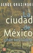 Cover of: La Ciudad De Mexico Una Historia/the History of the City of Mexico (Colección Popular (Fondo de Cultura Economica))