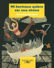 Cover of: Mi Hermana Quiere Ser Una Sirena (Alfaguara Infantil) by Francisco Hinojosa